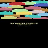 Subcommittee Recordings: Year 3 Retrospective - EP by Various Artists
