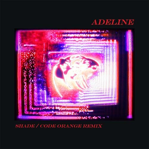Adeline (Shade / Code Orange Remix) by alt-J