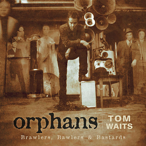 Orphans: Brawlers, Bawlers & Bastards (Remastered) by Tom Waits