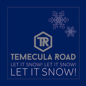 Let It Snow! Let It Snow! Let It Snow! by Temecula Road