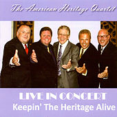 Live In Concert (Keepin' The Heritage Alive) by American Heritage Quartet