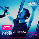A State Of Trance Episode 836 by Various Artists