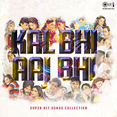 Kal Bhi Aaj Bhi: Super Hit Songs Collection by Various Artists
