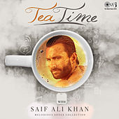 Tea Time with Saif Ali Khan: Melodious Songs Collection von Various Artists