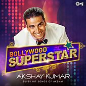 Bollywood Superstar: Akshay Kumar by Various Artists