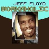Workaholic by Jeff Floyd
