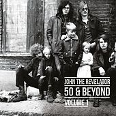 50 & Beyond Volume 1 von John the Revelator