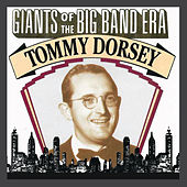 Giants Of The Big Band Era: Tommy Dorsey by Tommy Dorsey
