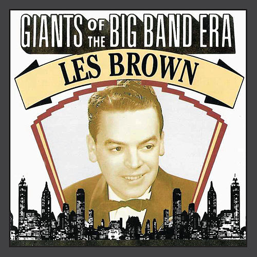 Giants Of The Big Band Era by Les Brown