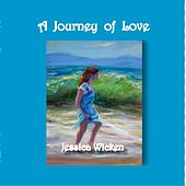 A Journey of Love by Jessica Wicken