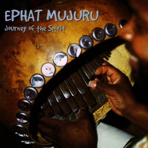 Journey Of The Spirit by Ephat Mujuru