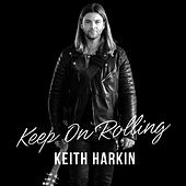 Keep on Rolling (Live) by Keith Harkin