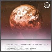 Lunation Remixes Part 3 by Luna City Express