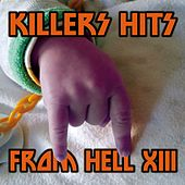 Killers Hits From Hell XIII von Various