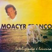 Inteligência é Loucura de Moacyr Franco