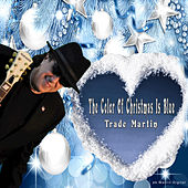 The Color of Christmas Is Blue by Trade Martin