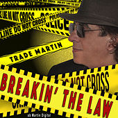 Breakin' the Law by Trade Martin