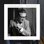 Near & Dear by Christos Rafalides Trio