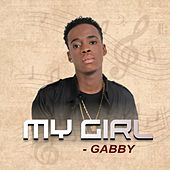 My Girl by Gabby