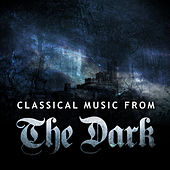 Classical Music from the Dark by Various Artists