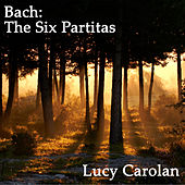 Bach: The Six Partitas by Lucy Carolan