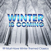 Winter is Coming: 99 Must-Have Winter Themed Classics by Various Artists