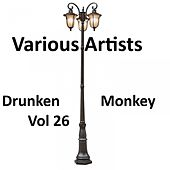 Drunken Monkey, Vol. 26 by Various Artists