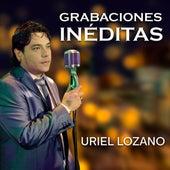 Grabaciones Inéditaas de Uriel Lozano