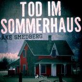 Tod im Sommerhaus (Ungekürzt) von Åke Smedberg