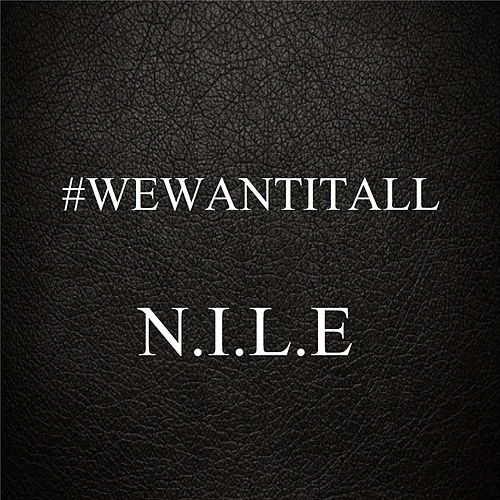 We Want It All von Nile
