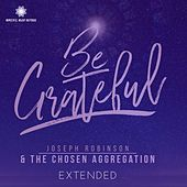 Be Grateful (EXTENDED) by Joseph Robinson