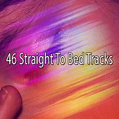 46 Straight To Bed Tracks by Deep Sleep Relaxation