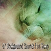 47 Background Sounds For Sleep by Bedtime Baby