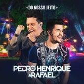 Do Nosso Jeito von Pedro Henrique & Rafael