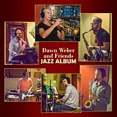 Dawn Weber and Friends Jazz Album by Dawn Weber