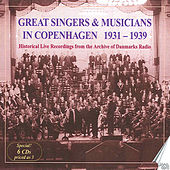 Great Singers and Musicians in Copenhagen: Historical Live Recordings from the Archive of Danmarks Radio (1931-1939) by Various Artists