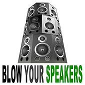 Blow Your Speakers, Vol. 1 by Various Artists