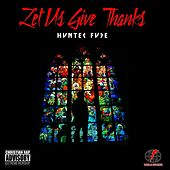 Let Us Give Thanks by Hunter Fuse