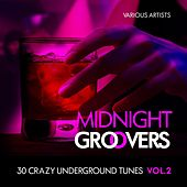 Midnight Groovers (30 Crazy Underground Tunes), Vol. 2 by Various Artists