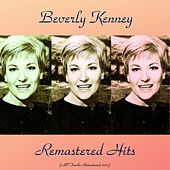 Remastered Hits (All Tracks Remastered 2017) by Beverly Kenney