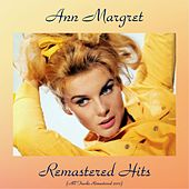Remastered Hits (All Tracks Remastered 2017) by Ann-Margret