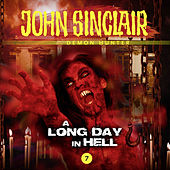 Episode 7: A Long Day In Hell by John Sinclair