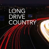Long Drive Country von Various Artists