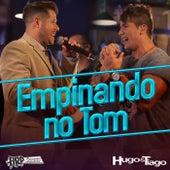 Empinando no Tom (Ao Vivo) by Hugo & Tiago