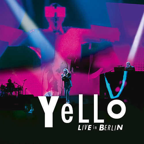 Live In Berlin by Yello