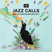 Jazz Calls: Best Of Australian Jazz 2017 de Various Artists