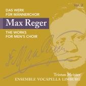 Reger: The Works for Men's Choir, Vol. 2 by Ensemble Vocapella Limburg