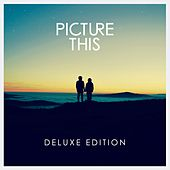 Picture This (Deluxe) by Picture This