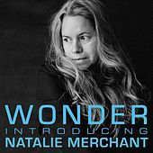Wonder: Introducing Natalie Merchant von Natalie Merchant