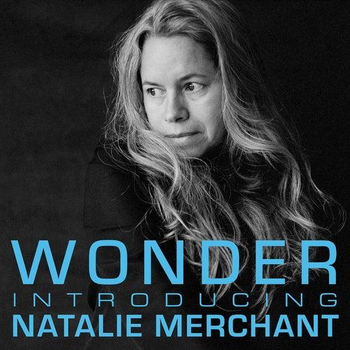 Wonder: Introducing Natalie Merchant by Natalie Merchant
